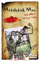 Matchstick Man and Other Creepy Tales by Ruth Morgan