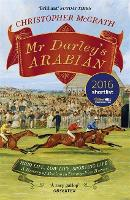 Mr Darley's Arabian High Life, Low Life, Sporting Life: A History of Racing in 25 Horses: Shortlisted for the William Hill Sports Book of the Year Award by Christopher McGrath