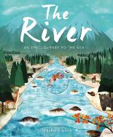 The River An Epic Journey to the Sea by Patricia Hegarty