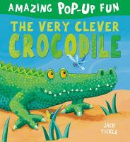 The Very Clever Crocodile by Jack Tickle