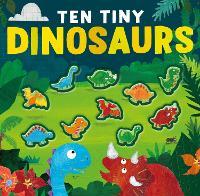 Ten Tiny Dinosaurs by Libby Walden