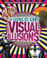 The World of Visual Illusions Optical Tricks That Defy Belief! by Gianni A. Sarcone, Marie-Jo Waeber