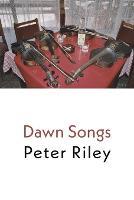 Dawn Songs by Peter Riley