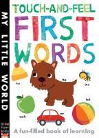 Touch-and-feel First Words A Fun-filled Book of First Words by Libby Walden