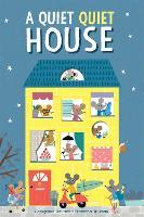 A Quiet Quiet House by Georgiana Deutsch