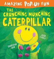 The Crunching Munching Caterpillar by Sheridan Cain, Jack Tickle
