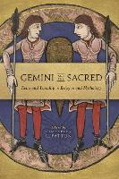 Gemini and the Sacred Twins and Twinship in Religion and Mythology by Kimberley C. Patton