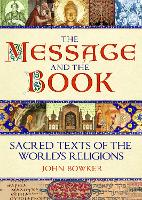 The Message and the Book Sacred Texts of the World's Religions by John (Author) Bowker, TBC (Author)