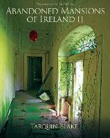 Abandoned Mansions of Ireland II by Tarquin Blake