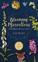 Blooming Marvellous A Wildflower Hunter's Year by Zoe Devlin