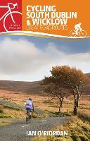 Cycling South Dublin & Wicklow Great Road Routes by Ian O'Riordan