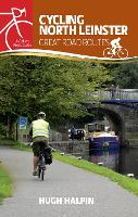 Cycling North Leinster Great Road Routes by Hugh Halpin