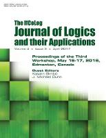 Ifcolog Journal of Logics and Their Applications. Proceedings of the Third Workshop. Volume 4, Number 3 by Katalin Bimbo