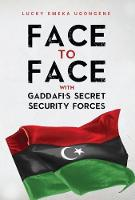 Face to Face With Gaddafi's Secret Security Forces by Lucky Emeka Ugongene