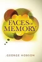 Faces of Memory by George Hobson