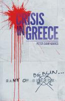 Crisis in Greece by Peter Siani-Davis