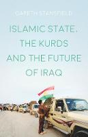 Islamic State, the Kurds and the Future of Iraq by Gareth Stansfield