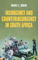 Insurgency and Counterinsurgency in South Africa by Daniel L. Douek
