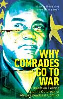 Why Comrades Go to War Liberation Politics and the Outbreak of Africa's Deadliest Conflict by Harry Verhoeven, Philip Roessler