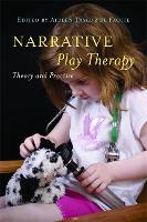 Narrative Play Therapy Theory and Practice by Carol Platteuw, Sharon Pearce, Kate Kirk