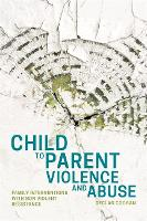 Child to Parent Violence and Abuse Family Interventions with Non Violent Resistance by Declan Coogan