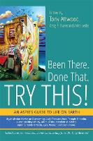 Been There. Done That. Try This! An Aspie's Guide to Life on Earth by Debbie Denenburg
