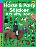 Horse and Pony Sticker Activity Sticker Activity by Roger Priddy