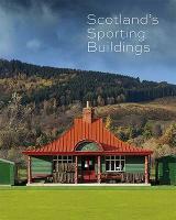 Scotland's Sporting Buildings by Nick Haynes