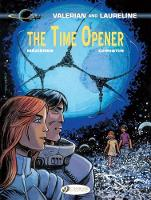 Valerian Vol. 21 - The Time Opener by Pierre Christin