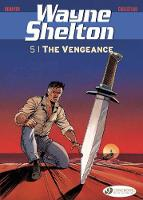 Wayne Shelton Vol. 5 - The Vengeance by Thierry Cailleteau