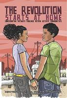 The Revolution Starts At Home Confronting Intimate Violence within Activist Communities by Ching-In Chen