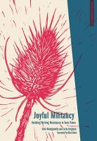 Joyful Militancy Building Thriving Resistance in Toxic Times by Carla Bergman, Nick Montgomery