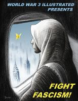 Fight Fascism! Presented by World War 3 Illustrated by Seth Tobocman
