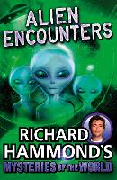 Richard Hammond's Mysteries of the World: Alien Encounters by Richard Hammond