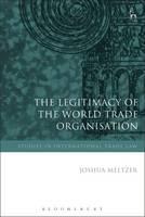 The Legitimacy of the World Trade Organisation by Joshua Meltzer