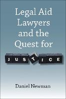 Legal Aid Lawyers and the Quest for Justice by Daniel Newman