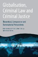 Globalisation, Criminal Law and Criminal Justice Theoretical, Comparative and Transnational Perspectives by Valsamis Mitsilegas
