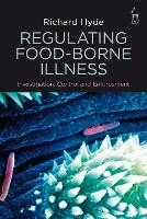 Regulating Food-borne Illness Investigation, Control and Enforcement by Richard Hyde
