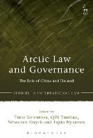 Arctic Law and Governance The Role of China and Finland by Timo Koivurova