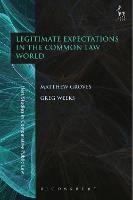Legitimate Expectations in the Common Law World by Matthew Groves