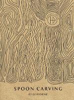 Hatchet + Bear | Spoon Carving by E. J. Osborne, Marte Marie Forsberg