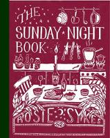 The Sunday Night Book 52 short recipes to make the weekend feel longer by Rosie Sykes