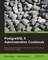 PostgreSQL 9 Administration Cookbook by Simon Riggs, S. Riggs, Hannu Krosing