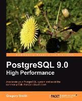 PostgreSQL 9.0 High Performance by Gregory Smith