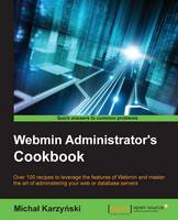 Webmin Administrator's Cookbook by Michal Karzynski