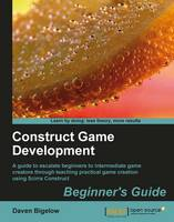Construct Game Development Beginner's Guide by Daven Bigelow, Jayjay