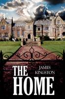 The Home by James Kingston