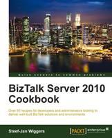 BizTalk Server 2010 Cookbook by Steef-Jan Wiggers