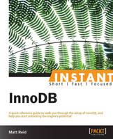 Instant InnoDB by Matt Reid