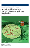 Nucleic Acid Biosensors for Environmental Pollution Monitoring by Mehmet S. Ozsos, A. Erdem